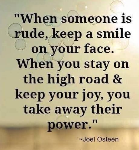 Moving On Quotes When Someone Is Rude Quote Smile Life People