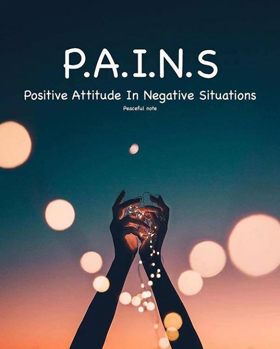 Positive Quotes Pains Positive Attitude In Negative