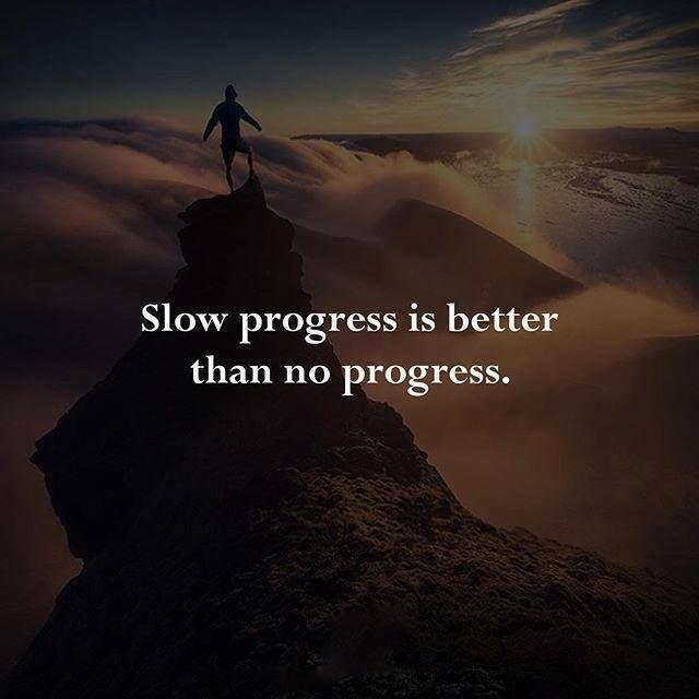 Quotes About Progress Beauteous Positive Quotes  Slow Progress Is Better Than No Progress