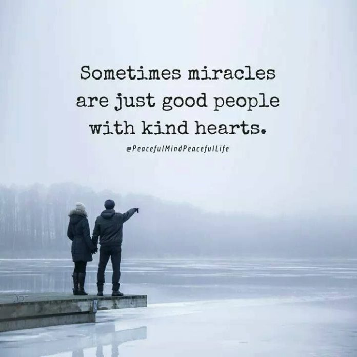 Quotes About Good People: Positive Quotes : Sometimes Miracles Are Just Good People