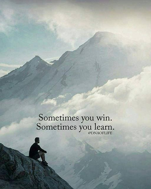 Positive Quotes Sometimes You Win Sometimes You Learn