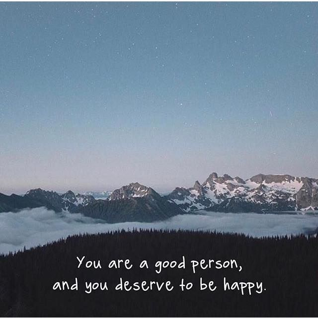 Positive Quotes You Are A Good Person And You Deserve To Be Happy
