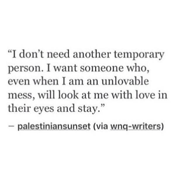 Quotes About Ex I Dont Need Another Temporary Person I Want