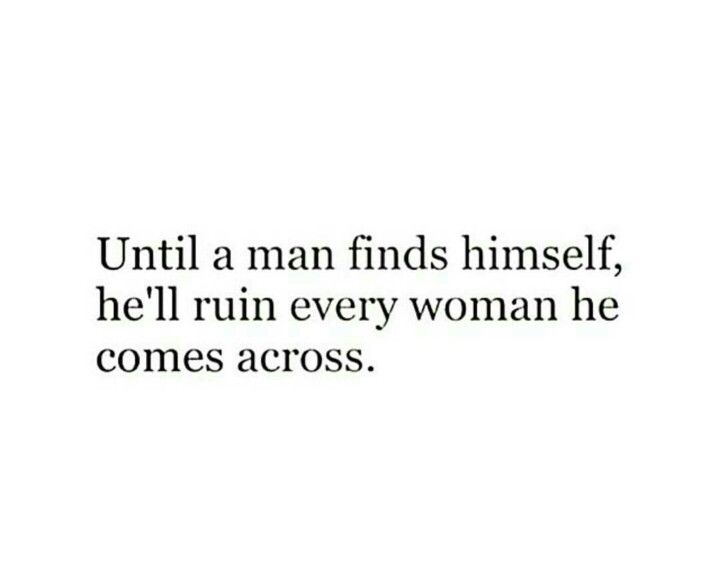 Quotes About Ex Until A Man Finds Himself Hell Ruin Every Woman