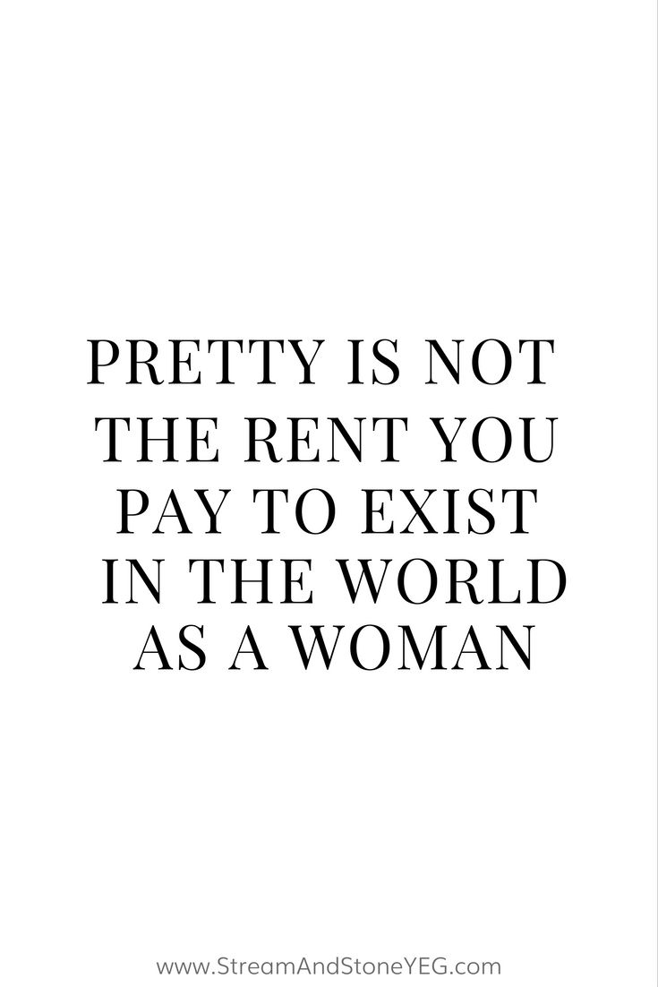 "Positive Quotes For Women Best Positive Quotes  ""pretty Is Not The Rent You Pay To Exist In"