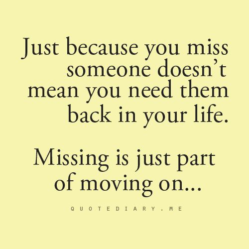 Breaking Up And Moving On Quotes Its Okay To Miss Someone You No