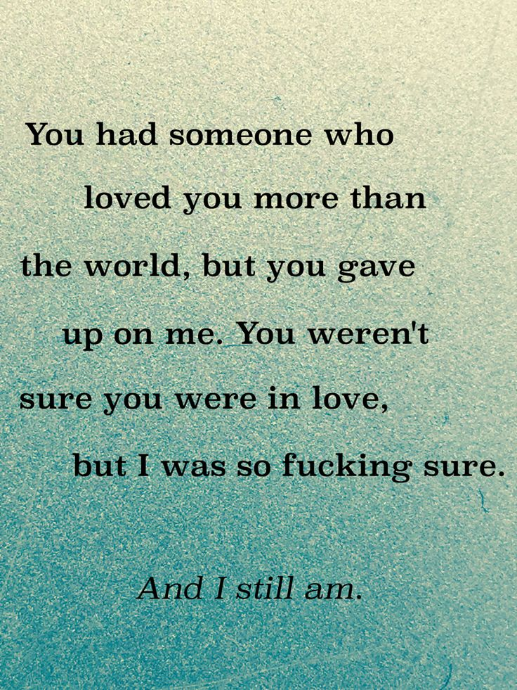 Breaking Up And Moving On Quotes You Had Someone Who Loved You