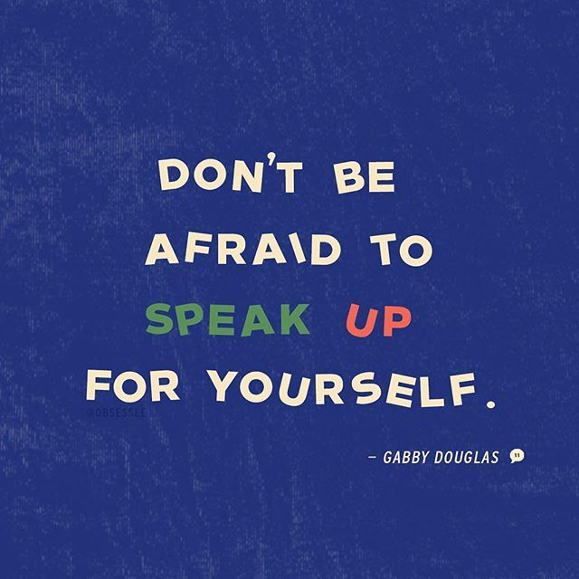Inspirational And Motivational Quotes Dont Be Afraid To Speak Up