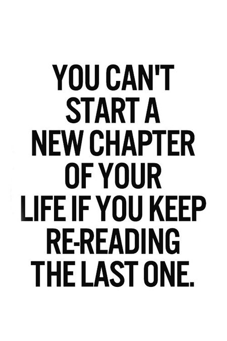 Moving On Quotes You Cant Start A New Chapter Of Your Life If You