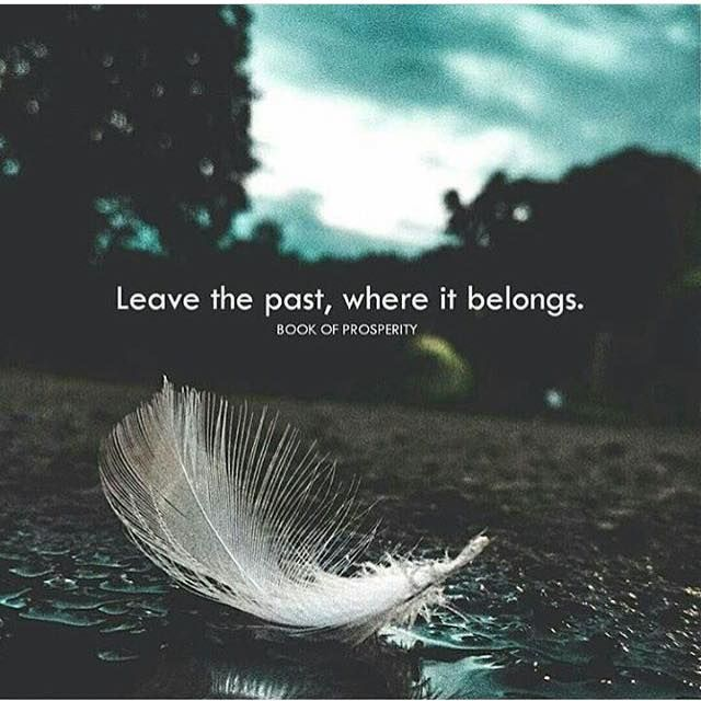 Positive Quotes Leave The Past Where It Belongs Quotes Boxes