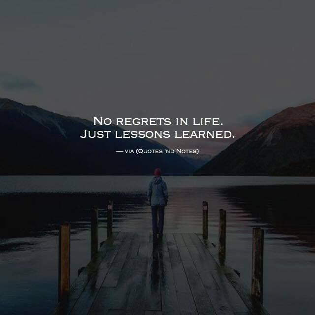 One Life No Regrets: Positive Quotes : No Regrets In Life..