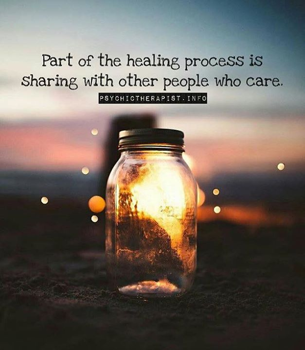 Famous Quotes About Sharing: Positive Quotes : Part Of The Healing Process Is Sharing