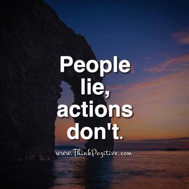 Positive Quotes People Lie Actions Dont Quotes Boxes You