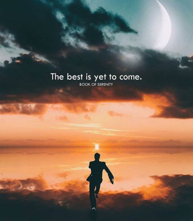 Positive Quotes The Best Is Yet To Come Quotes Boxes You
