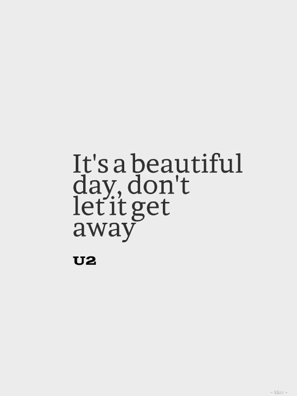 Positive Quotes U2 Beautiful Day Quotes Boxes You Number