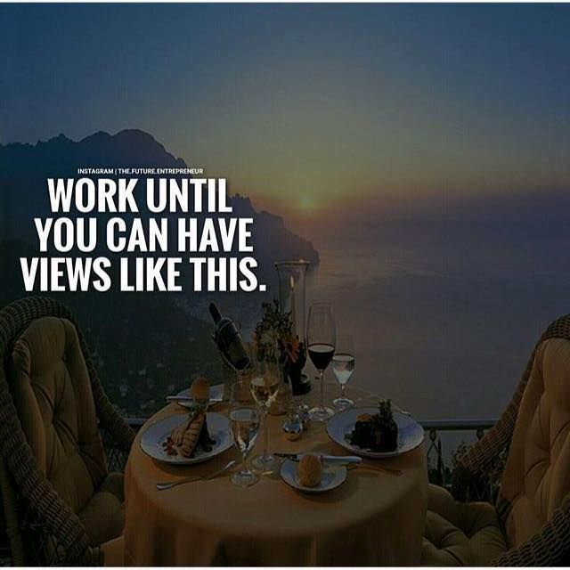 Positive Quotes Work Until You Can Have Views Like This Quotes
