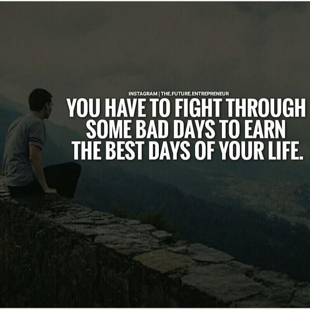 Positive Quotes You Have To Fight Through Some Bad Days Quotes