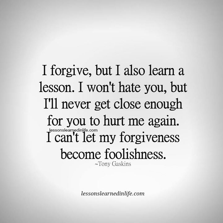 Quotes About Ex I Forgive But I Also Learn A Lesson I Wont Hate