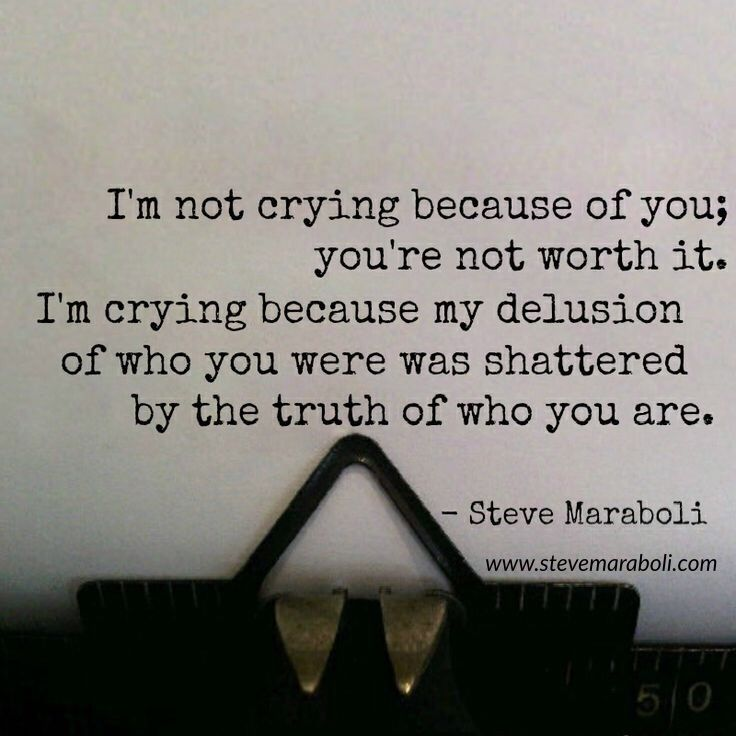 Quotes About Ex Im Not Crying Because Of You Youre Not Worth It