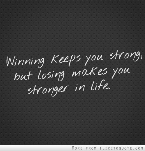64 Best Losing Quotes And Sayings 97752