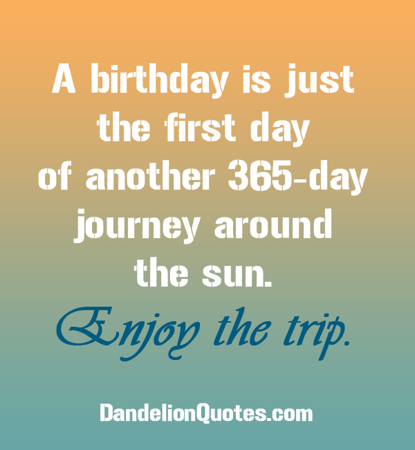 A Birthday Is Just The First Day Of Birthday Quotes Pinterest 29718