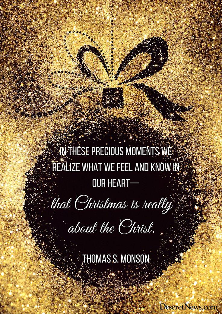 Christmas Quotes President Thomas S Monson In These Precious