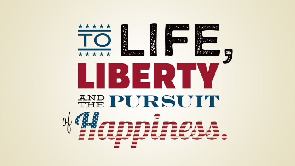 Life Liberty And The Pursuit Of Happiness Quote Life Liberty And 56827