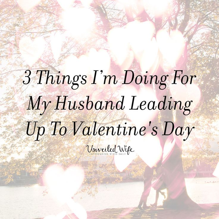 Love Quotes 3 Things I Am Doing For My Husband Leading Up To