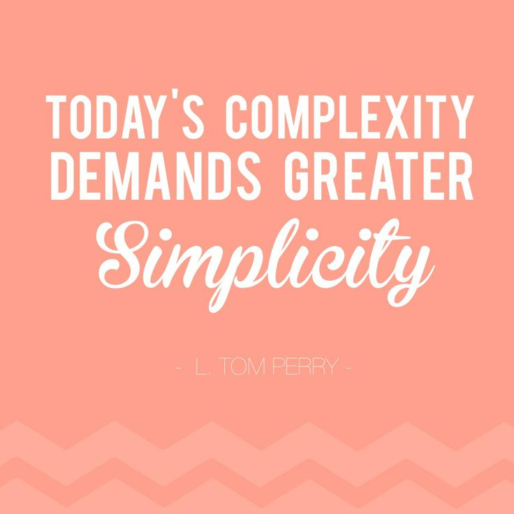 Love Quotes Todays Complexity Demands Greater Simplicity L
