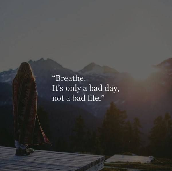 Positive Quotes Breathe Its Only A Bad Day Quotes Boxes You