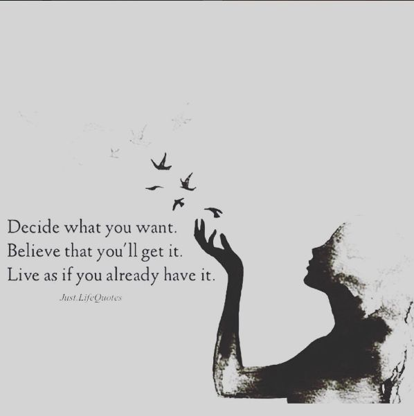 Positive Quotes Decide What You Want Believe That Youll Get It