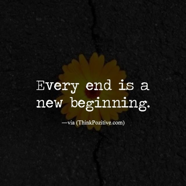 Positive Quotes Every End Is A New Beginning Ift Tt1qwx9sfjpg