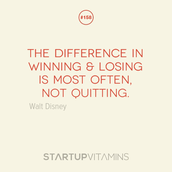 Startup Quotes The Difference In Winning Losing Is Most Often 685513
