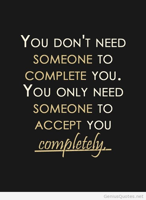 Amazing Wise Quotes About Love U2013 You Only Need Someone To Accept You COMPLETELY! Ideas