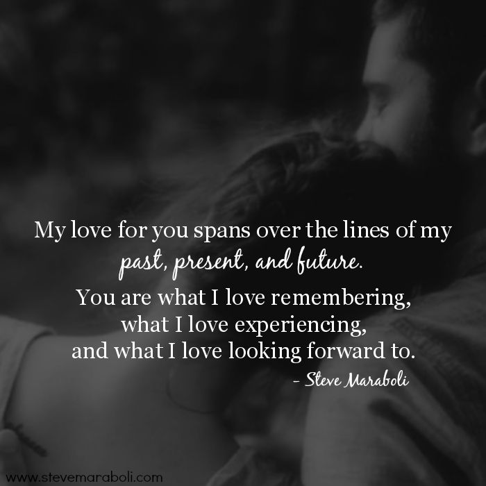 Love Quotes My Love For You Spans Over The Lines Of My Past