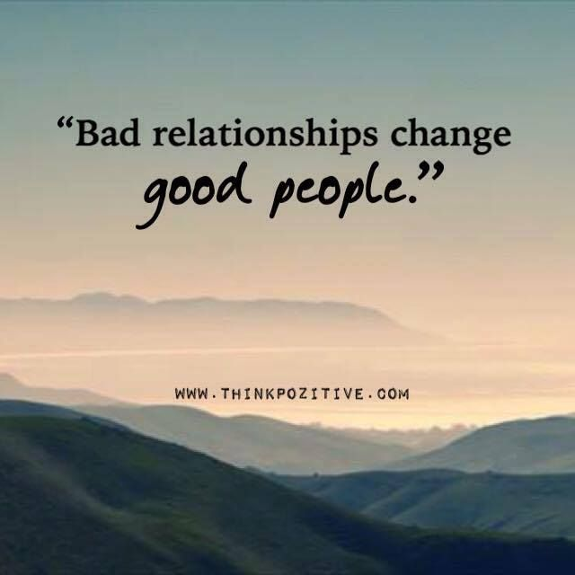 Image of: Pinterest As The Quote Says Description Bad Relationships Quotes Boxes You Number One Source For Daily Inspirational Quotes Positive Quotes Bad Relationships Change Good People Via