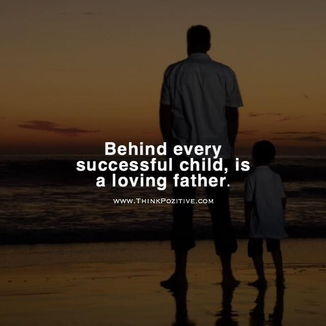 Famous Quotes Fatherhood: Positive Quotes : Behind Every Successful Child Is A