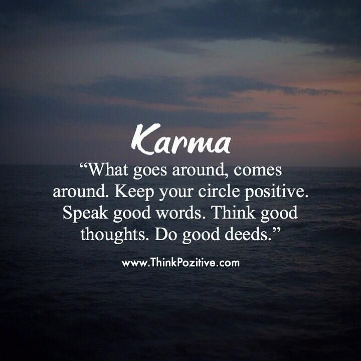 Positive Quotes Karma What Goes Around Comes Around Via