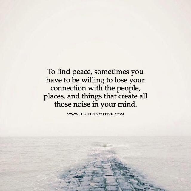 Positive Quotes To Find Peace Sometimes You Have To Be Willing To
