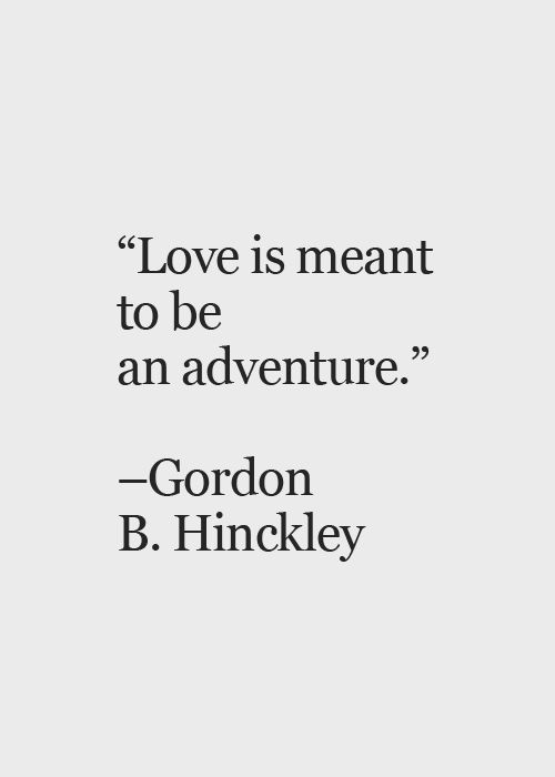 quotes about wedding everyone deserves a adventure in