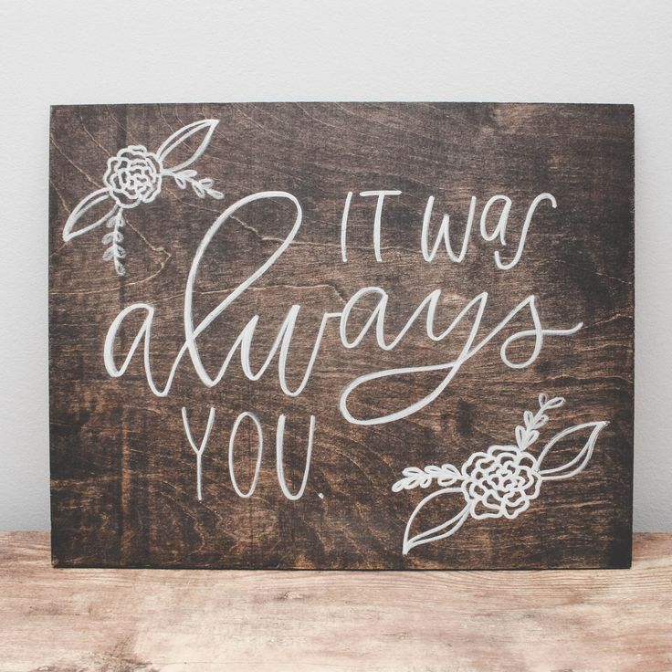 Quotes About Wedding It Was Always You Our Wood Signs Are A