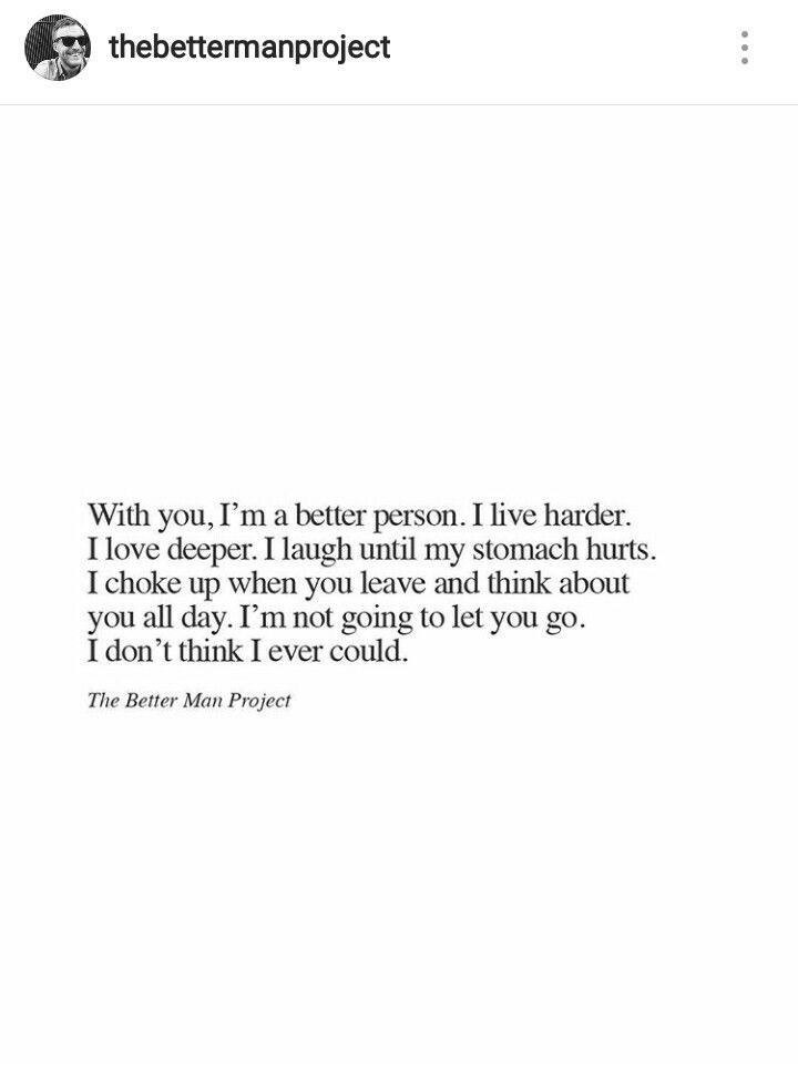 Soulmate Quotes With You Im A Better Person I Live Harder I