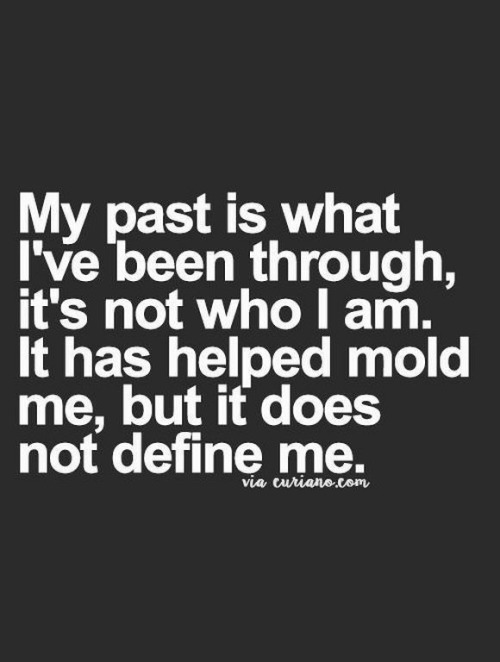 Love Quotes Remanence Of Love My Past Does Not Define Me