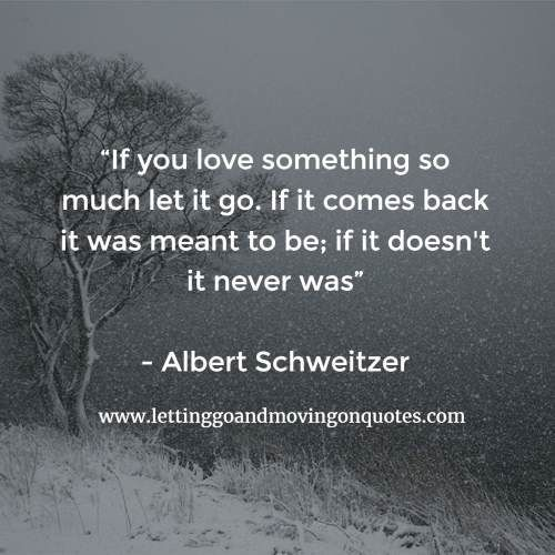 Moving On Quotes If You Love Something So Much Let It Go Quotes