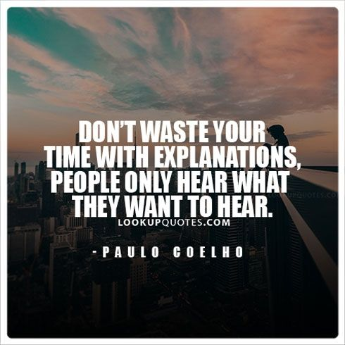 Moving On Quotes Dont Waste Your Time With Explanations People