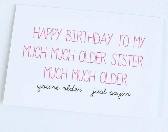 Happy Birthday Quotes Older Sister Birthday Card Funny Birthday