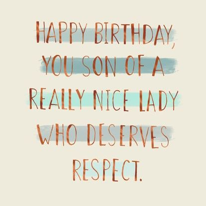 Happy Birthday Quotes Son Of A Nice Lady Funny Birthday Card