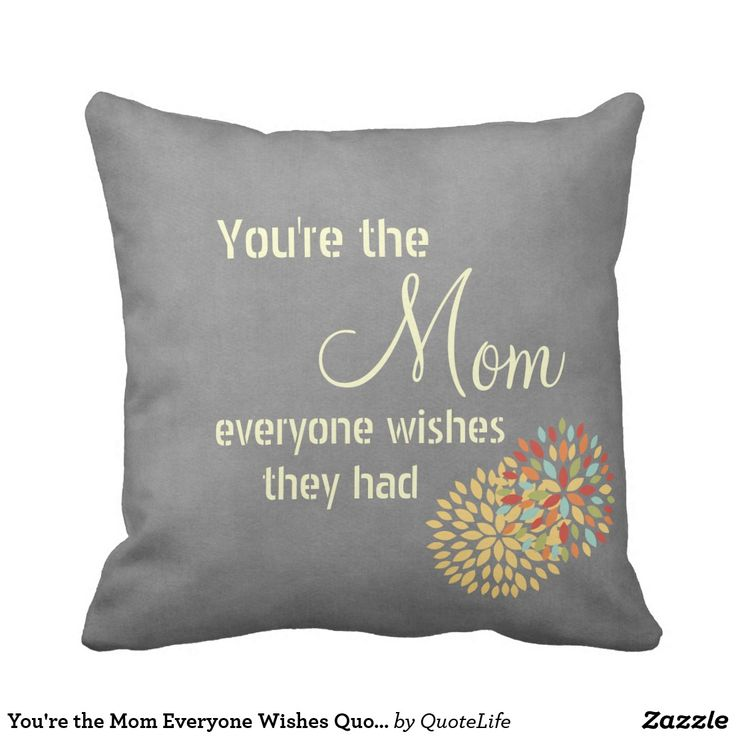 Happy Mothers Day Quotes : You're the Mom Everyone Wishes Quote