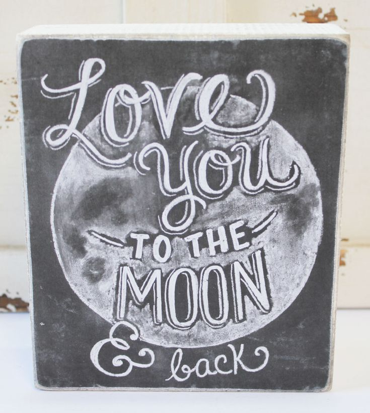 Quotes About Wedding Love You To The Moon And Back Wood Chalk