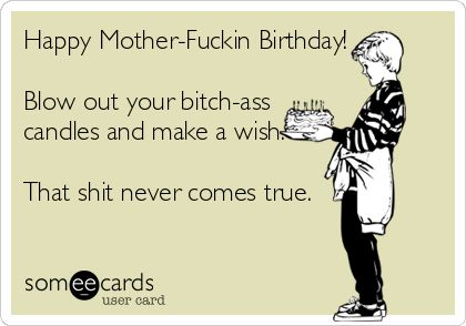 As The Quote Says Description Free Birthday Ecard Happy